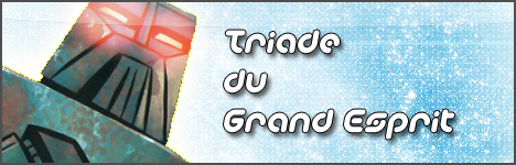 [Partenaire] Réouverture évènement du JDR : War of Powerfuls 3 - Page 2 Ban_rpg_triade_du_grand_esprit